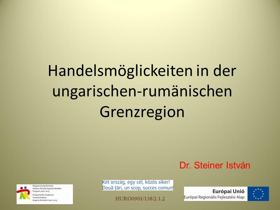 Handelsmöglickeiten in der ungarischen-rumänischen Grenzregion Dr.