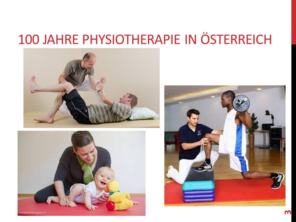 100 JAHRE PHYSIOTHERAPIE IN ÖSTERREICH 2016 PT Elisabeth Udier, MSc 3