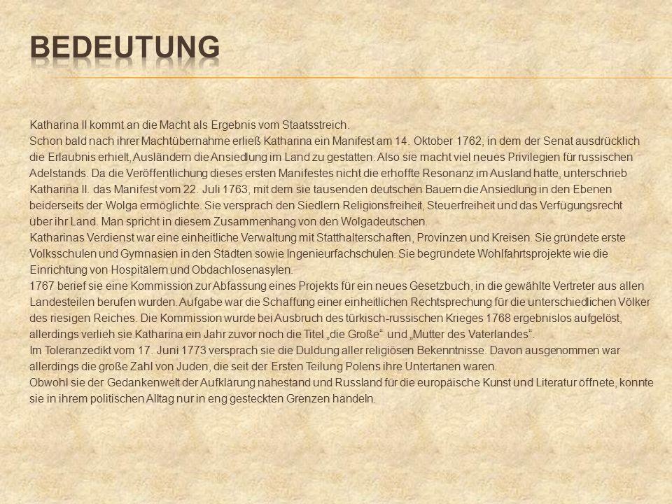 Katharina II kommt an die Macht als Ergebnis vom Staatsstreich.