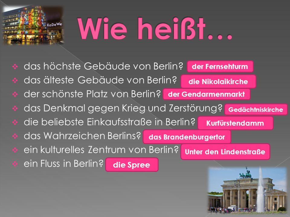  das höchste Gebäude von Berlin.  das älteste Gebäude von Berlin.