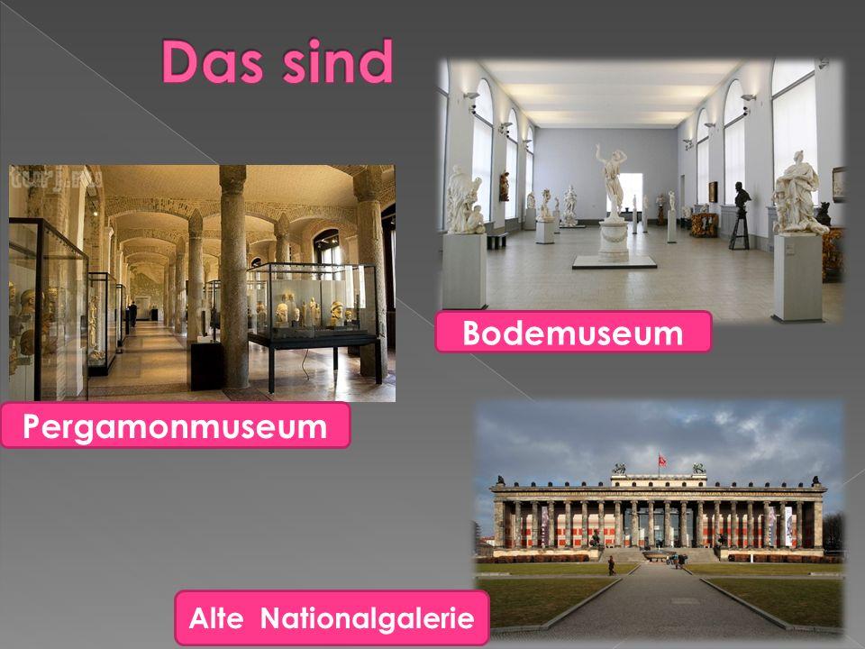 Pergamonmuseum Bodemuseum Alte Nationalgalerie
