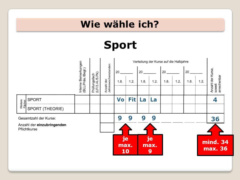 Wie wähle ich Sport Vo Fit La La 4 je max. 10 je max. 9 36 9 9 9 9 mind. 34 max. 36