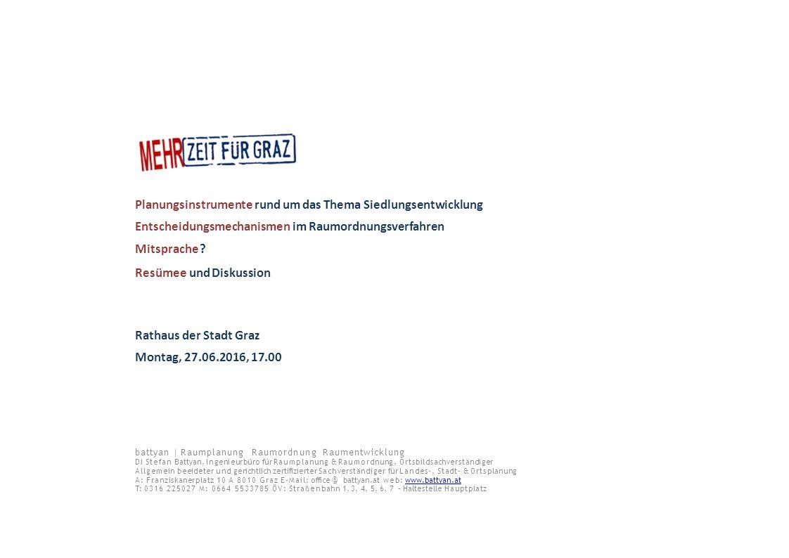 Planungsinstrumente rund um das Thema Siedlungsentwicklung Entscheidungsmechanismen im Raumordnungsverfahren Mitsprache ? Resümee und Diskussion Ratha