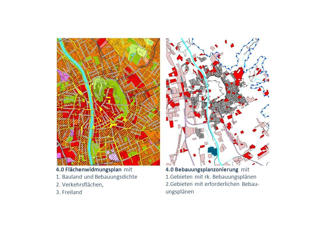 4.0 Flächenwidmungsplan mit 1.Bauland und Bebauungsdichte 2.Verkehrsflächen, 3.Freiland 4.0 Bebauungsplanzonierung mit 1.Gebieten mit rk. Bebauungsplä