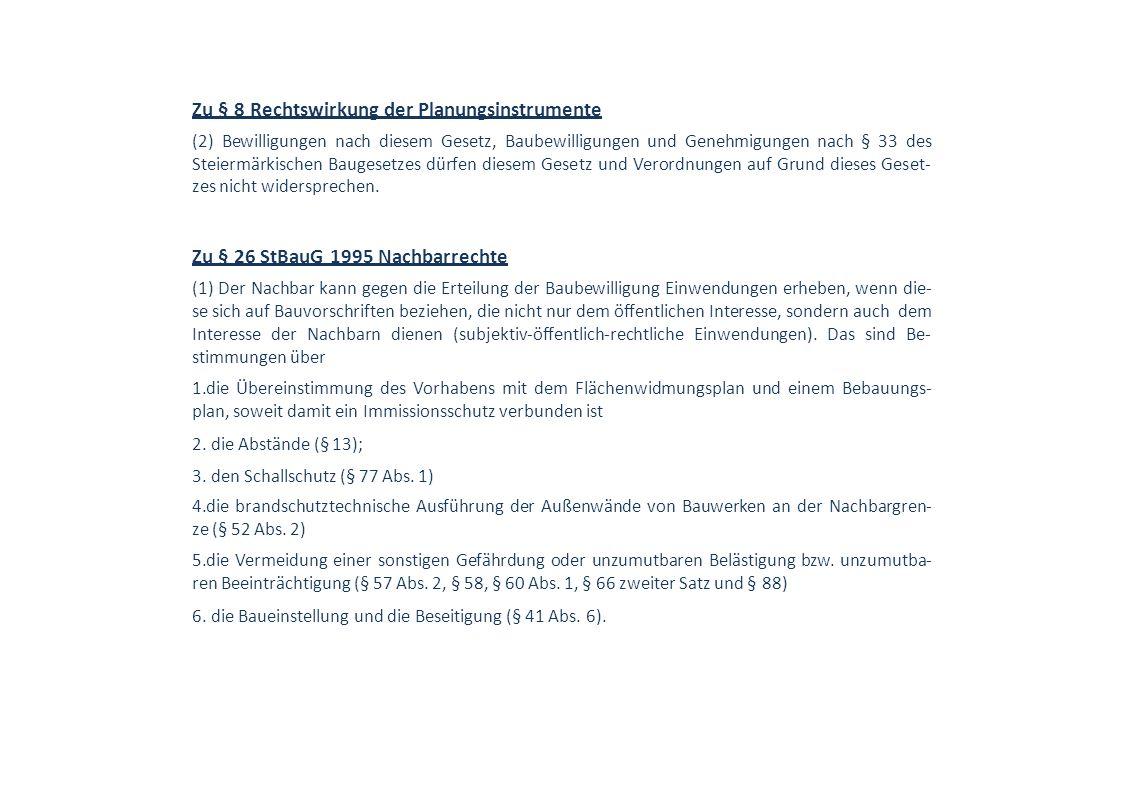 Zu § 8 Rechtswirkung der Planungsinstrumente (2) Bewilligungen nach diesem Gesetz, Baubewilligungen und Genehmigungen nach § 33 des Steiermärkischen B