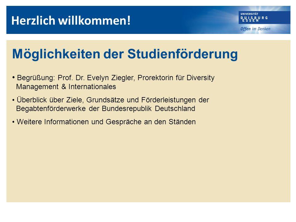 Herzlich willkommen. Möglichkeiten der Studienförderung Begrüßung: Prof.