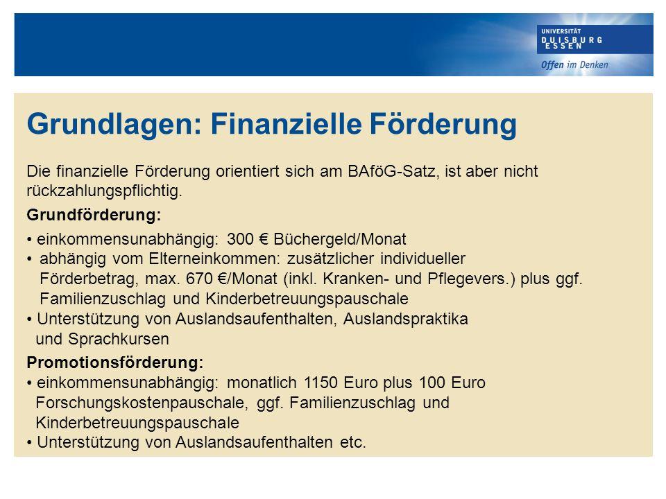 Grundlagen: Finanzielle Förderung Die finanzielle Förderung orientiert sich am BAföG-Satz, ist aber nicht rückzahlungspflichtig.