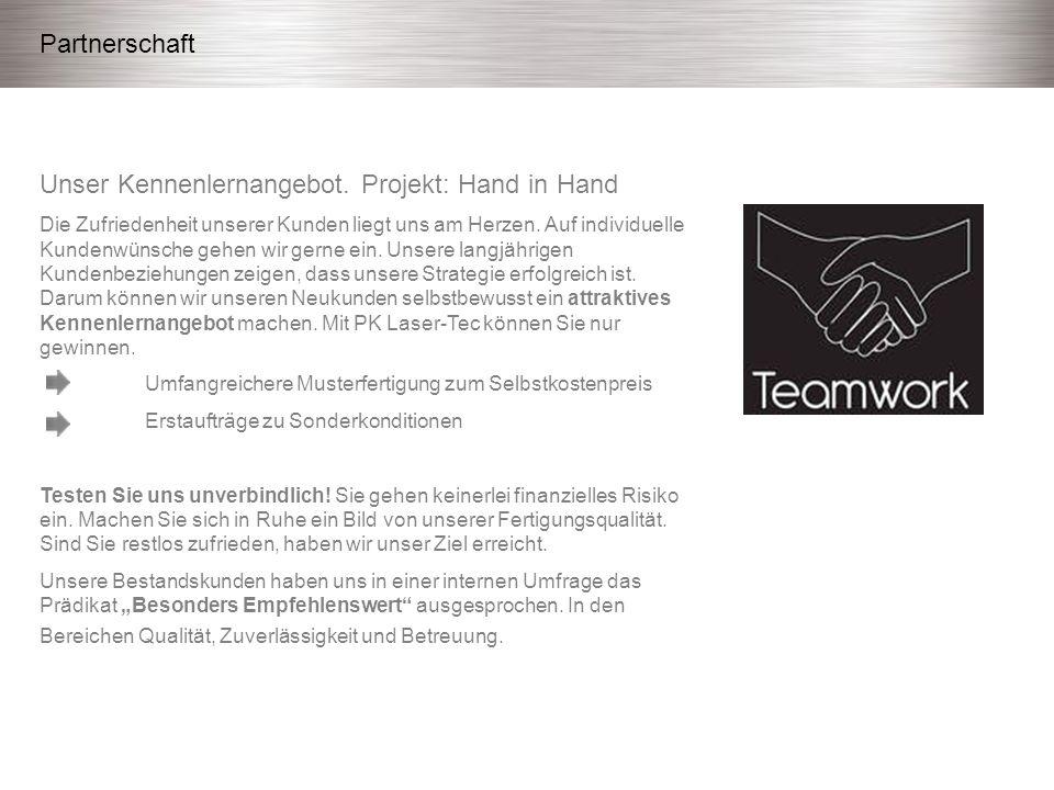 Unser Kennenlernangebot. Projekt: Hand in Hand Die Zufriedenheit unserer Kunden liegt uns am Herzen. Auf individuelle Kundenwünsche gehen wir gerne ei