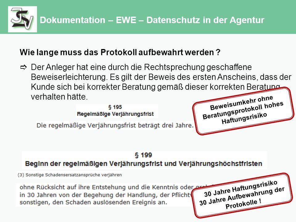 Dokumentation – EWE – Datenschutz in der Agentur Wie lange muss das Protokoll aufbewahrt werden .