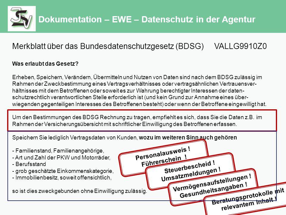 Dokumentation – EWE – Datenschutz in der Agentur Merkblatt über das Bundesdatenschutzgesetz (BDSG) VALLG9910Z0 Was erlaubt das Gesetz.