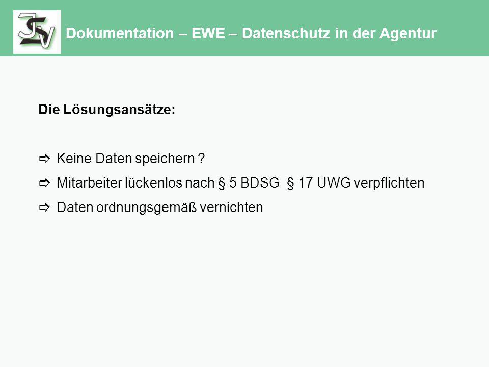 Dokumentation – EWE – Datenschutz in der Agentur Die Lösungsansätze:  Keine Daten speichern .