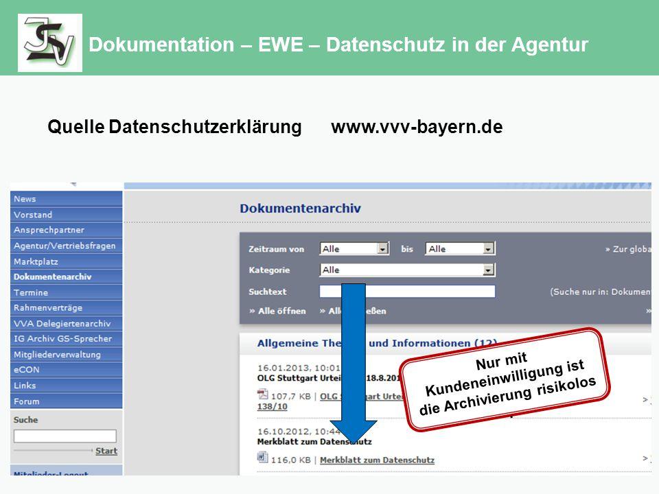 Dokumentation – EWE – Datenschutz in der Agentur Quelle Datenschutzerklärung www.vvv-bayern.de Nur mit Kundeneinwilligung ist die Archivierung risikolos.