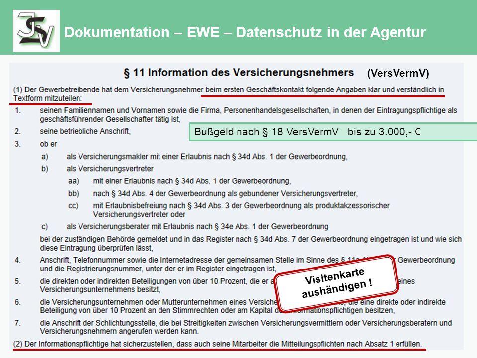 Dokumentation – EWE – Datenschutz in der Agentur Bußgeld nach § 18 VersVermV bis zu 3.000,- € Visitenkarte aushändigen .