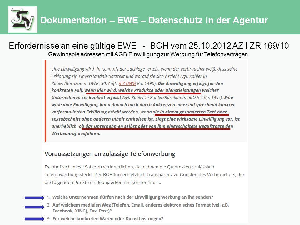Dokumentation – EWE – Datenschutz in der Agentur Erfordernisse an eine gültige EWE - BGH vom 25.10.2012 AZ I ZR 169/10 Gewinnspieladressen mit AGB Einwilligung zur Werbung für Telefonverträgen