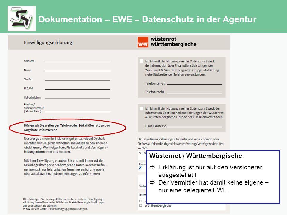 Dokumentation – EWE – Datenschutz in der Agentur Wüstenrot / Württembergische  Erklärung ist nur auf den Versicherer ausgestellet .