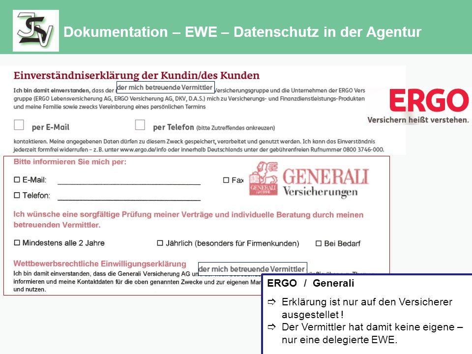 Dokumentation – EWE – Datenschutz in der Agentur ERGO / Generali  Erklärung ist nur auf den Versicherer ausgestellet .