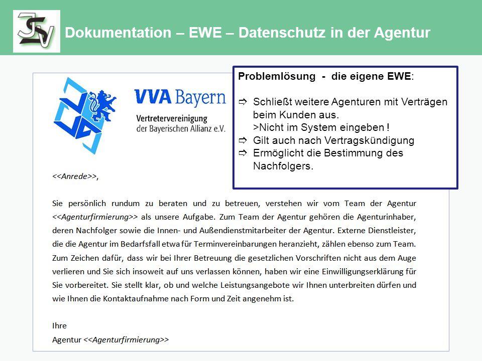 Dokumentation – EWE – Datenschutz in der Agentur Problemlösung - die eigene EWE:  Schließt weitere Agenturen mit Verträgen beim Kunden aus.
