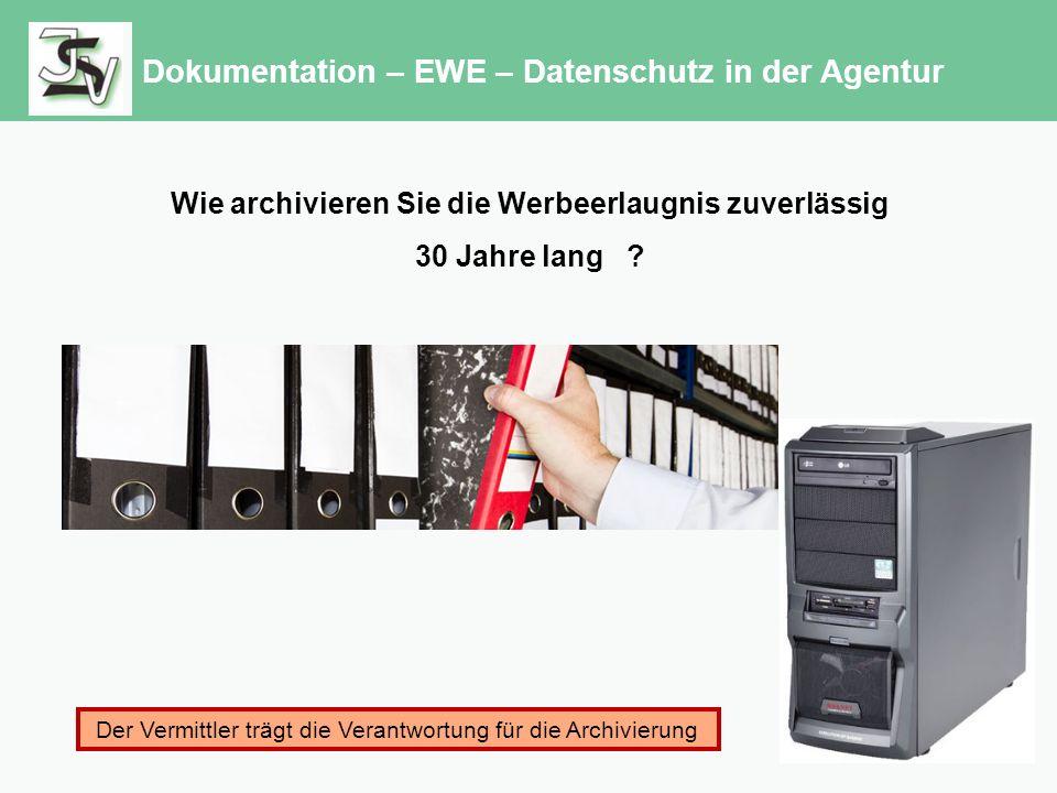 Dokumentation – EWE – Datenschutz in der Agentur Wie archivieren Sie die Werbeerlaugnis zuverlässig 30 Jahre lang .