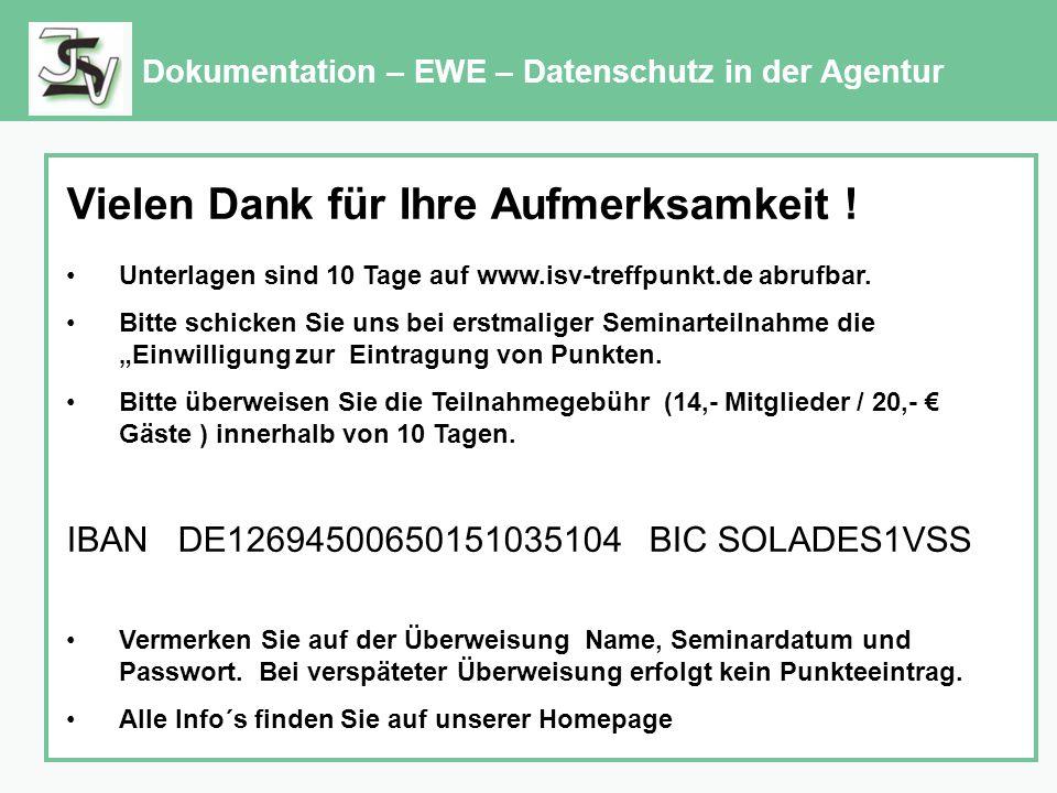 Dokumentation – EWE – Datenschutz in der Agentur Vielen Dank für Ihre Aufmerksamkeit .