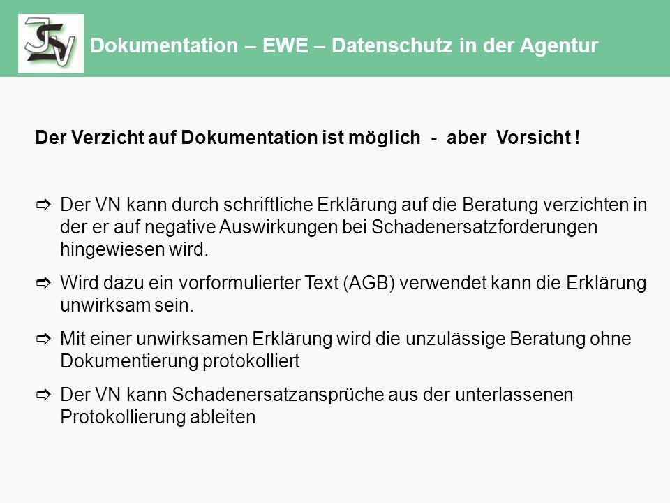Dokumentation – EWE – Datenschutz in der Agentur Der Verzicht auf Dokumentation ist möglich - aber Vorsicht .