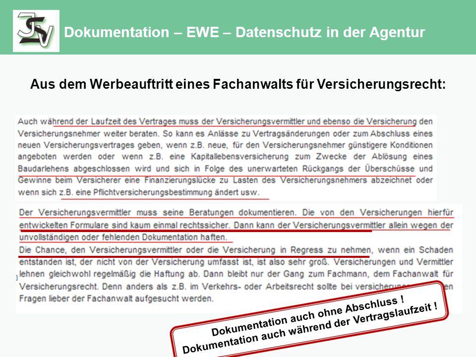 Dokumentation – EWE – Datenschutz in der Agentur Aus dem Werbeauftritt eines Fachanwalts für Versicherungsrecht: Dokumentation auch ohne Abschluss .