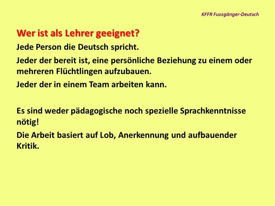 KFFR Fussgänger-Deutsch Ziel In wenigen Monaten eine einfache Verständigung in Deutsch für den Alltag erlernen.Nebenziel Aufbau einer persönlichen Beziehung zu einem Schweizer.