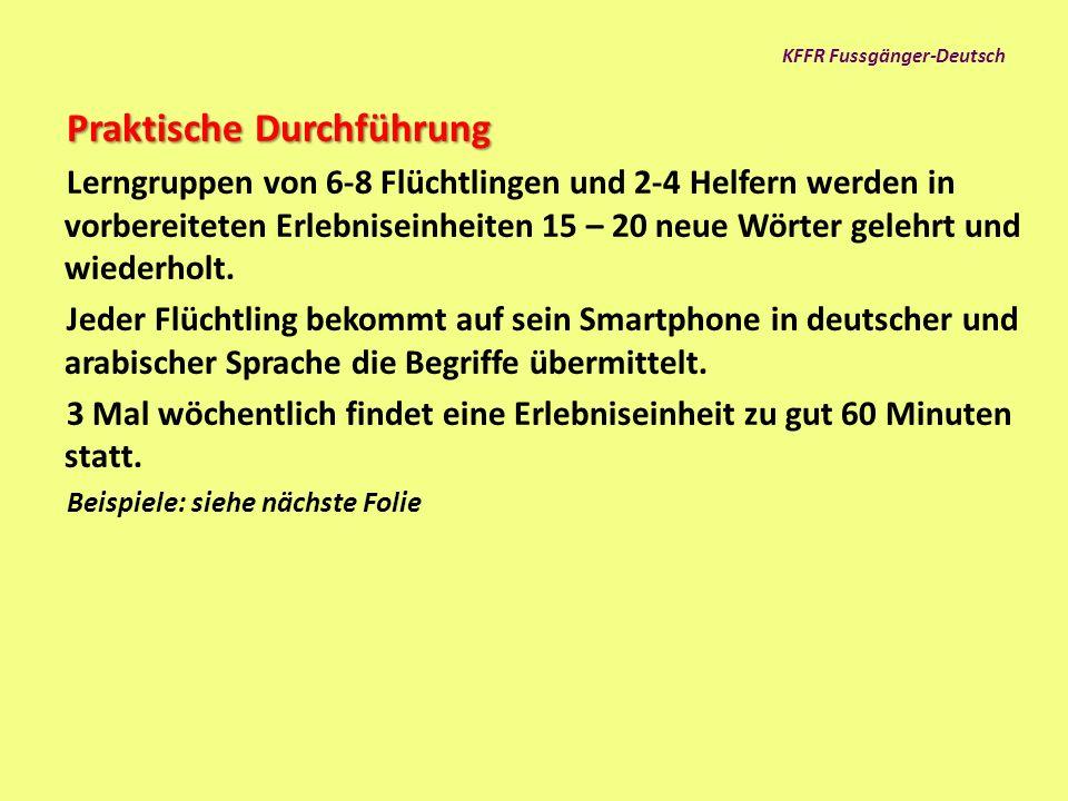 KFFR Fussgänger-Deutsch Unterschied zum Deutschunterricht: Kein klassischer Unterricht im Schulzimmer Kein Lesen und kein Schreiben Keine Grammatik (Sprachlehre) Wir vermitteln Deutsch in Erlebnisbereichen.
