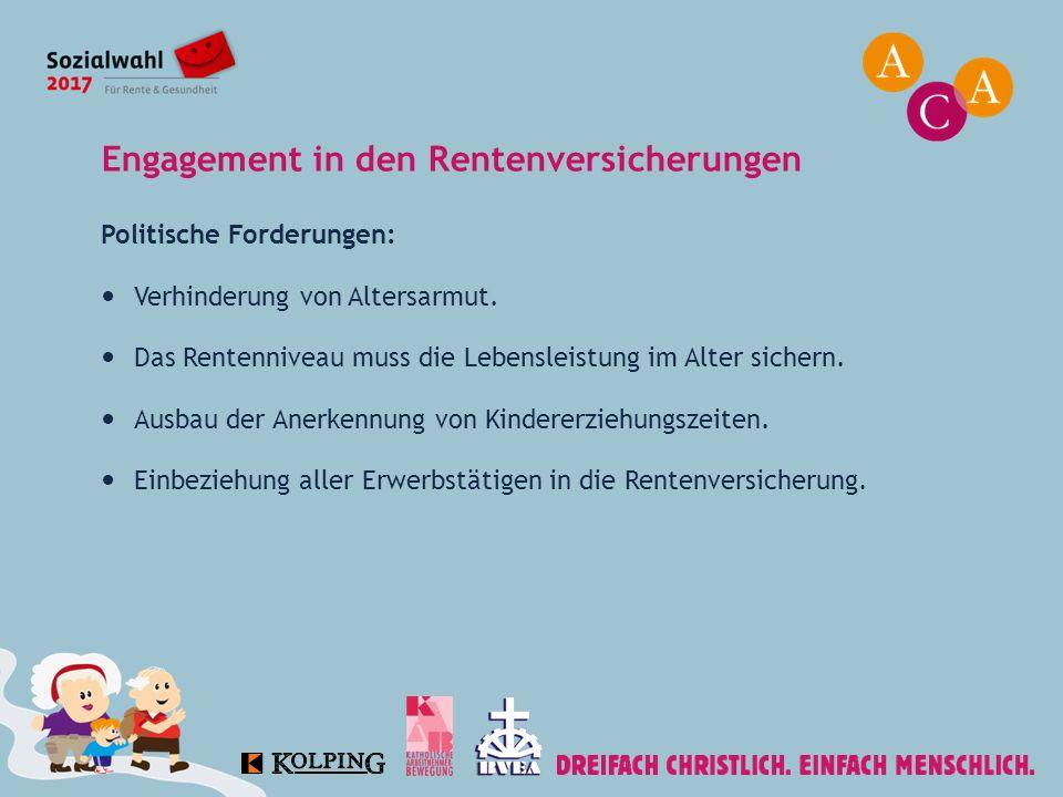 Engagement in den Rentenversicherungen Politische Forderungen: Verhinderung von Altersarmut.