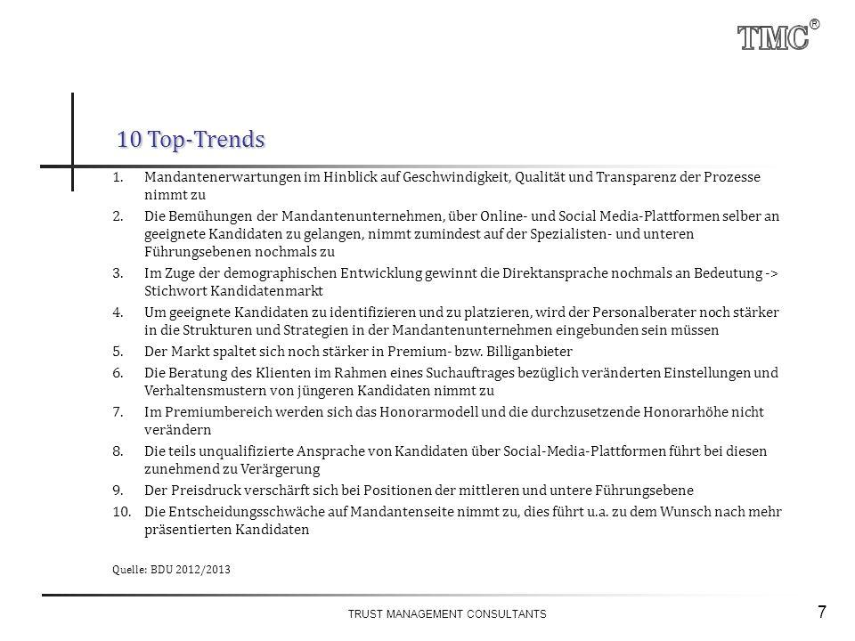 ® TRUST MANAGEMENT CONSULTANTS 7 10 Top-Trends 1.Mandantenerwartungen im Hinblick auf Geschwindigkeit, Qualität und Transparenz der Prozesse nimmt zu
