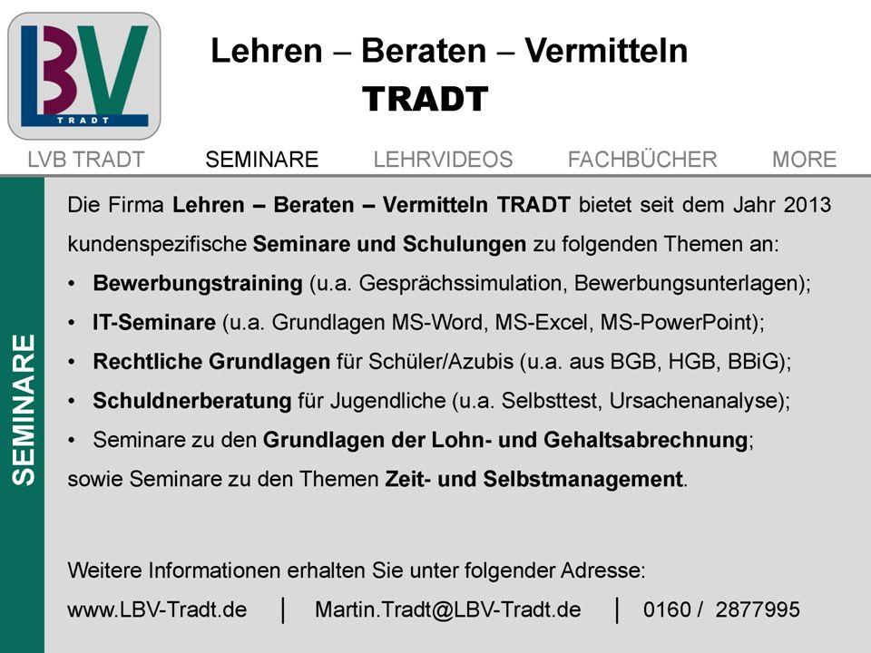 Die Firma Lehren – Beraten – Vermitteln TRADT bietet seit dem Jahr 2013 kundenspezifische Seminare und Schulungen zu folgenden Themen an: Bewerbungstr