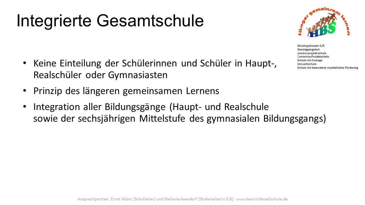 Integrierte Gesamtschule 6 Schuljahre  G9-Schule Langes Offenhalten des Abschlusses Alle Abschlüsse sind erreichbar Abitur (z.B.