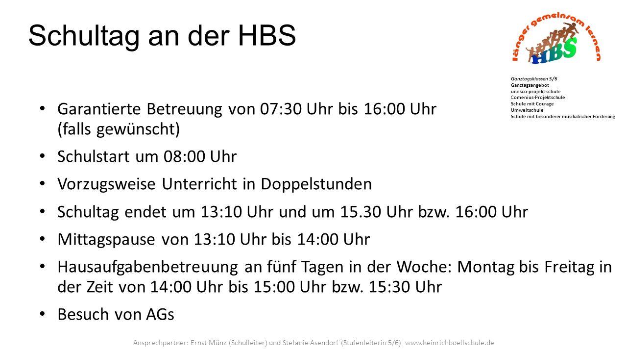 Schultag an der HBS Garantierte Betreuung von 07:30 Uhr bis 16:00 Uhr (falls gewünscht) Schulstart um 08:00 Uhr Vorzugsweise Unterricht in Doppelstunden Schultag endet um 13:10 Uhr und um 15.30 Uhr bzw.