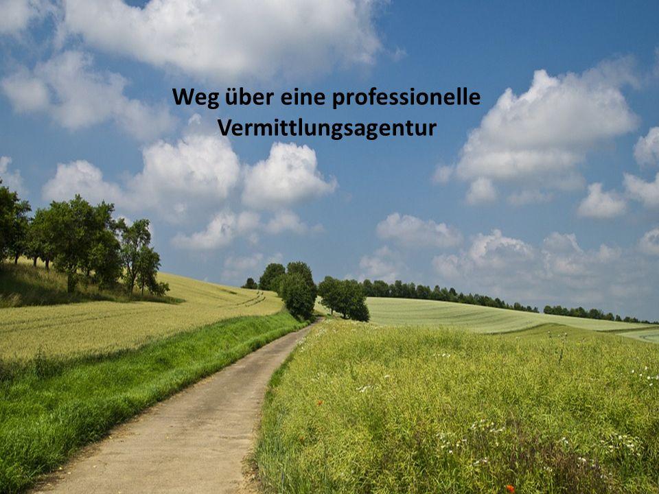 Weg über eine professionelle Vermittlungsagentur