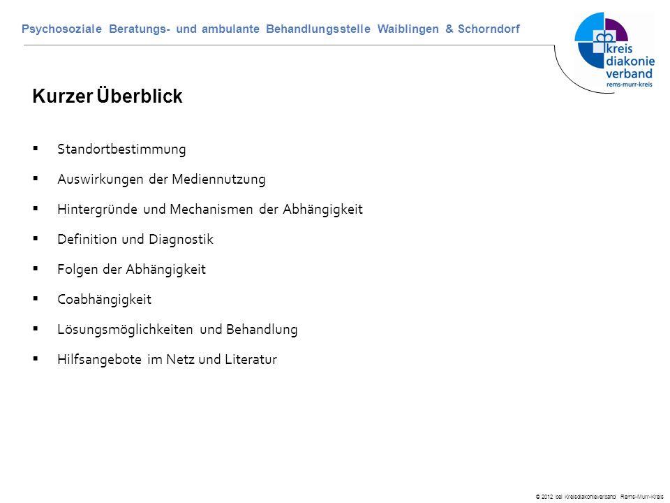 © 2012 bei Kreisdiakonieverband Rems-Murr-Kreis Psychosoziale Beratungs- und ambulante Behandlungsstelle Waiblingen & Schorndorf Kurzer Überblick  St