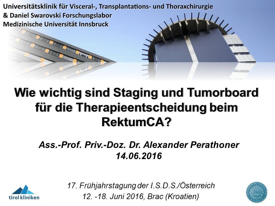 Wie wichtig sind Staging und Tumorboard für die Therapieentscheidung beim RektumCA.