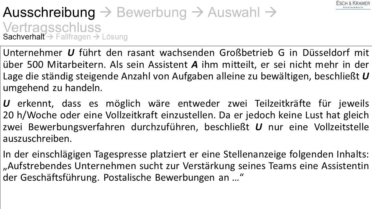 Unternehmer U führt den rasant wachsenden Großbetrieb G in Düsseldorf mit über 500 Mitarbeitern.