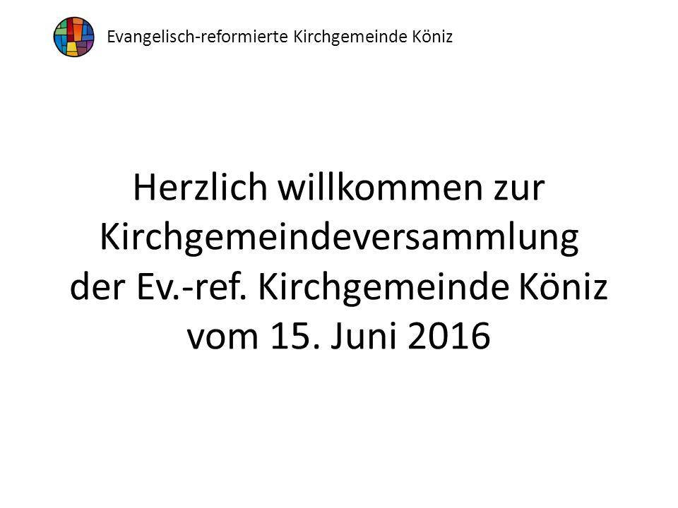 Herzlich willkommen zur Kirchgemeindeversammlung der Ev.-ref.