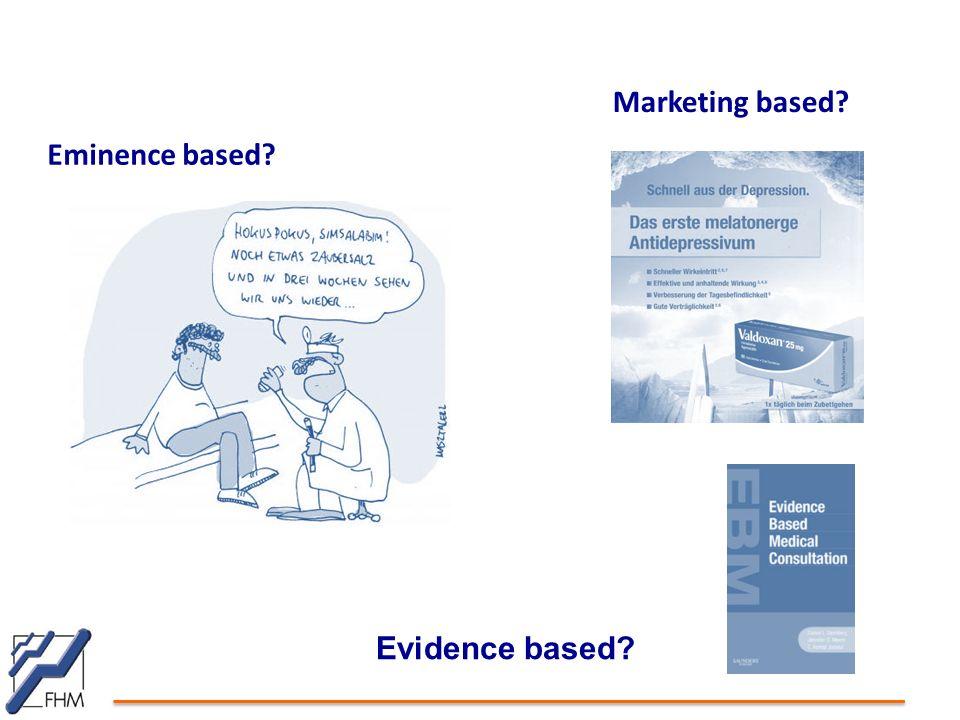Eminence based? Marketing based? Evidence based?