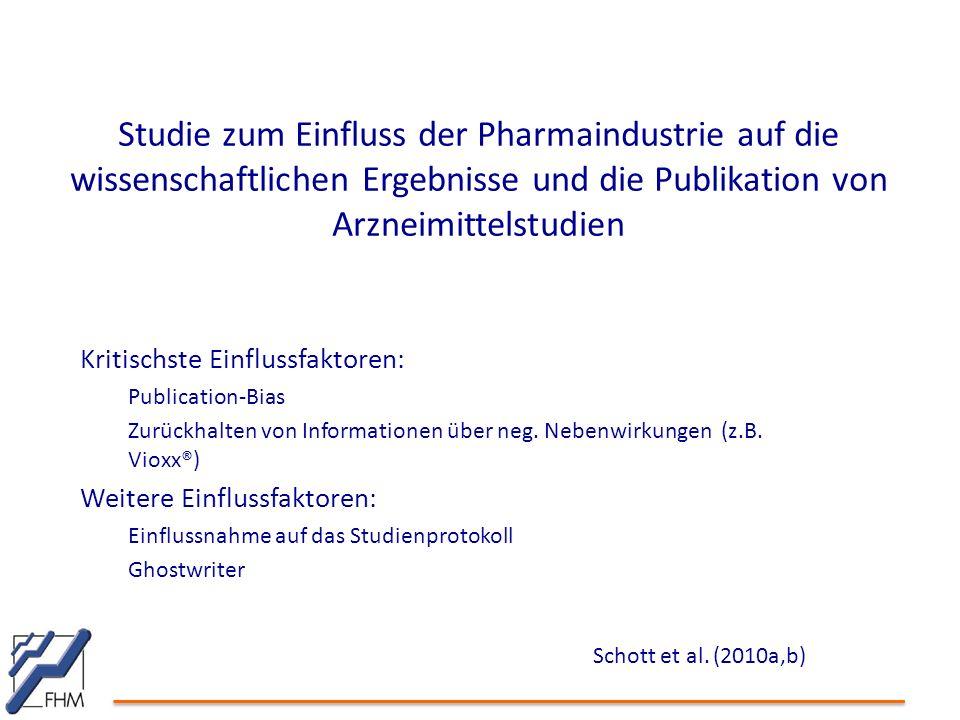 Studie zum Einfluss der Pharmaindustrie auf die wissenschaftlichen Ergebnisse und die Publikation von Arzneimittelstudien Schott et al. (2010a,b) Krit