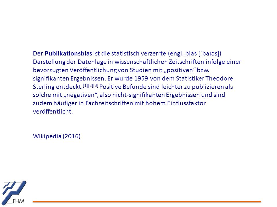 Der Publikationsbias ist die statistisch verzerrte (engl. bias [ˈbaɪəs]) Darstellung der Datenlage in wissenschaftlichen Zeitschriften infolge einer b
