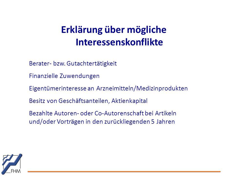 Erklärung über mögliche Interessenskonflikte Berater- bzw. Gutachtertätigkeit Finanzielle Zuwendungen Eigentümerinteresse an Arzneimitteln/Medizinprod
