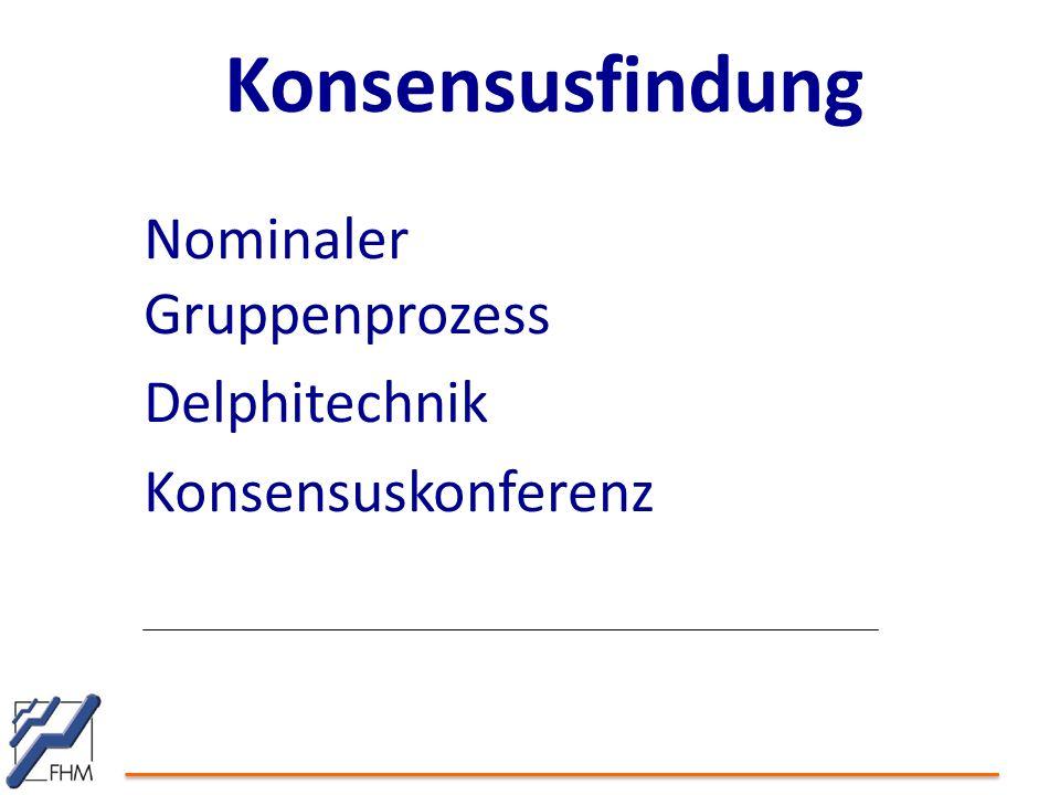 Konsensusfindung Nominaler Gruppenprozess Delphitechnik Konsensuskonferenz