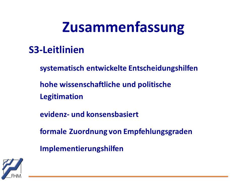 Zusammenfassung S3-Leitlinien systematisch entwickelte Entscheidungshilfen hohe wissenschaftliche und politische Legitimation evidenz- und konsensbasi