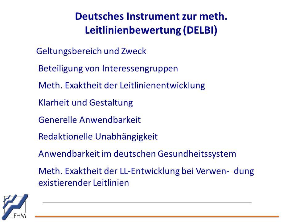 Deutsches Instrument zur meth. Leitlinienbewertung (DELBI ) Geltungsbereich und Zweck Beteiligung von Interessengruppen Meth. Exaktheit der Leitlinien