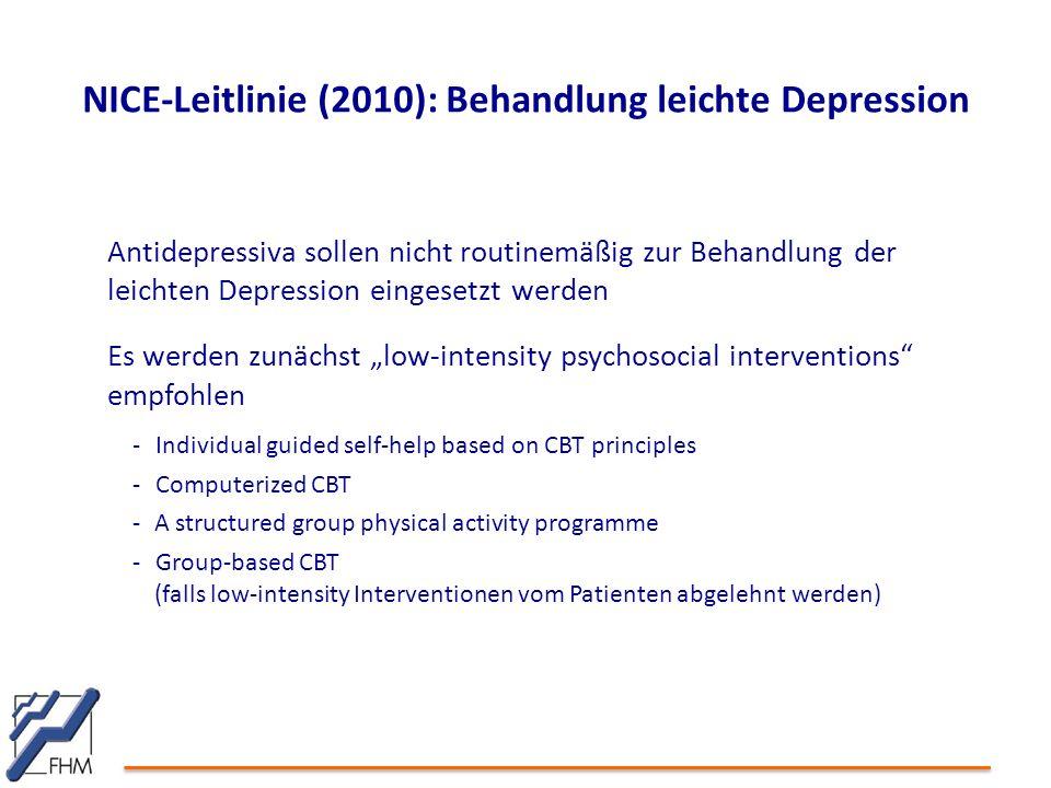 NICE-Leitlinie (2010): Behandlung leichte Depression Antidepressiva sollen nicht routinemäßig zur Behandlung der leichten Depression eingesetzt werden