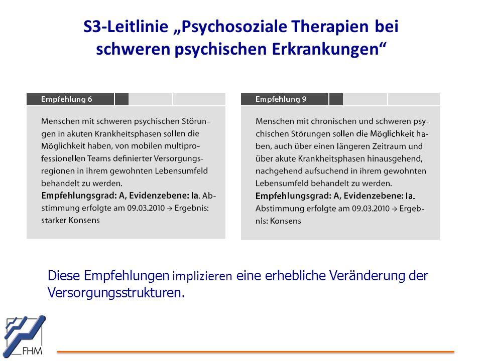 """S3-Leitlinie """"Psychosoziale Therapien bei schweren psychischen Erkrankungen Diese Empfehlungen implizieren eine erhebliche Veränderung der Versorgungsstrukturen."""