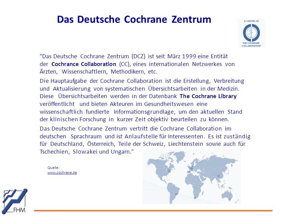 Das Deutsche Cochrane Zentrum Das Deutsche Cochrane Zentrum (DCZ) ist seit März 1999 eine Entität der Cochrance Collaboration (CC), eines internationalen Netzwerkes von Ärzten, Wissenschaftlern, Methodikern, etc.