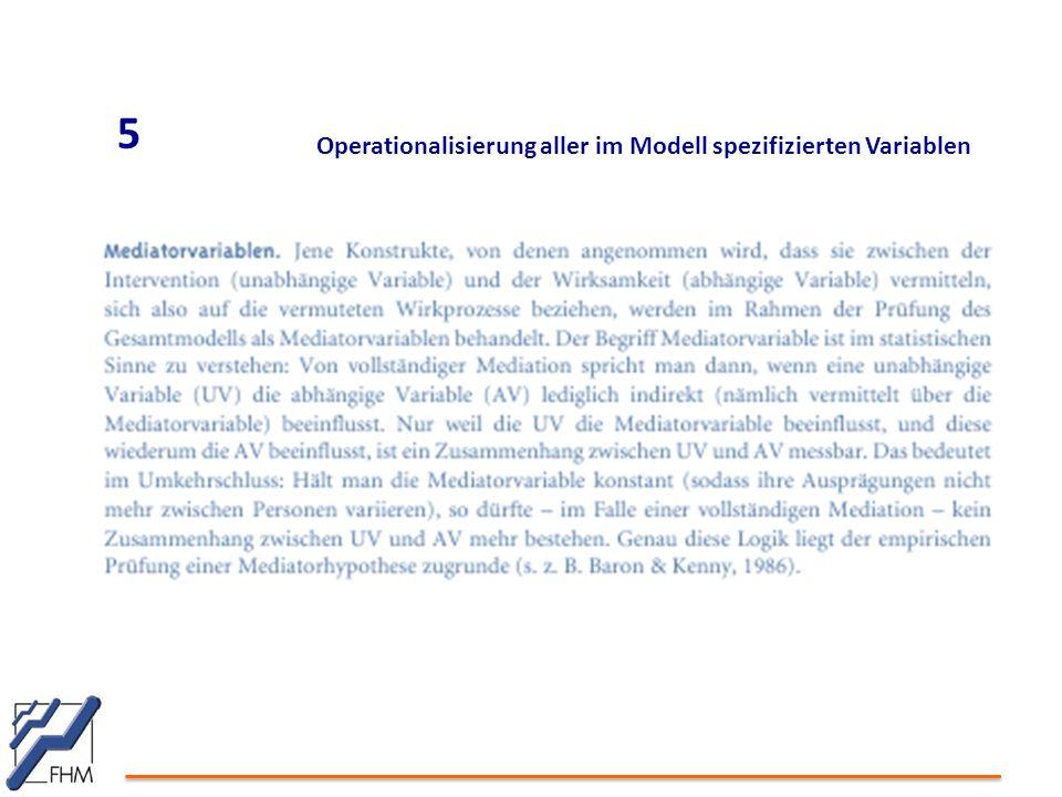 5 Operationalisierung aller im Modell spezifizierten Variablen