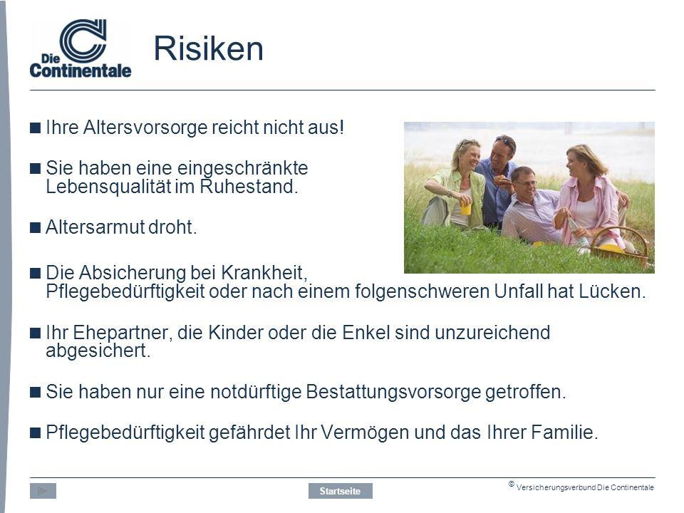 © Versicherungsverbund Die Continentale Risiken  Ihre Altersvorsorge reicht nicht aus.