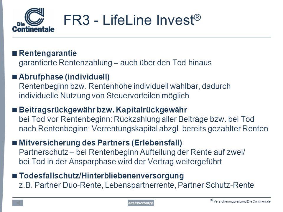 © Versicherungsverbund Die Continentale FR3 - LifeLine Invest ® Altersvorsorge  Rentengarantie garantierte Rentenzahlung – auch über den Tod hinaus  Abrufphase (individuell) Rentenbeginn bzw.